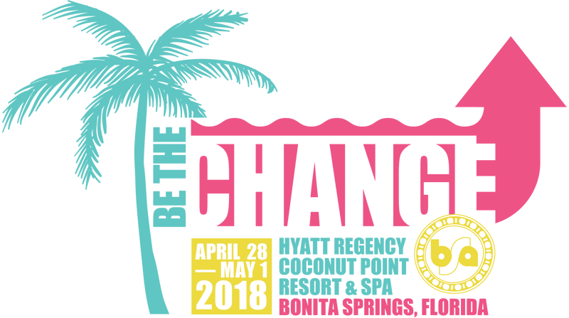 Be the Change / Bonita Springs, FL / April 28 – May 1
